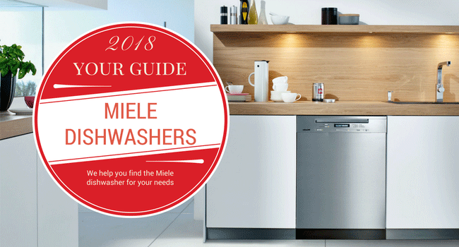 Looking for the Best Miele Dishwasher? 10 Things You Need to Know