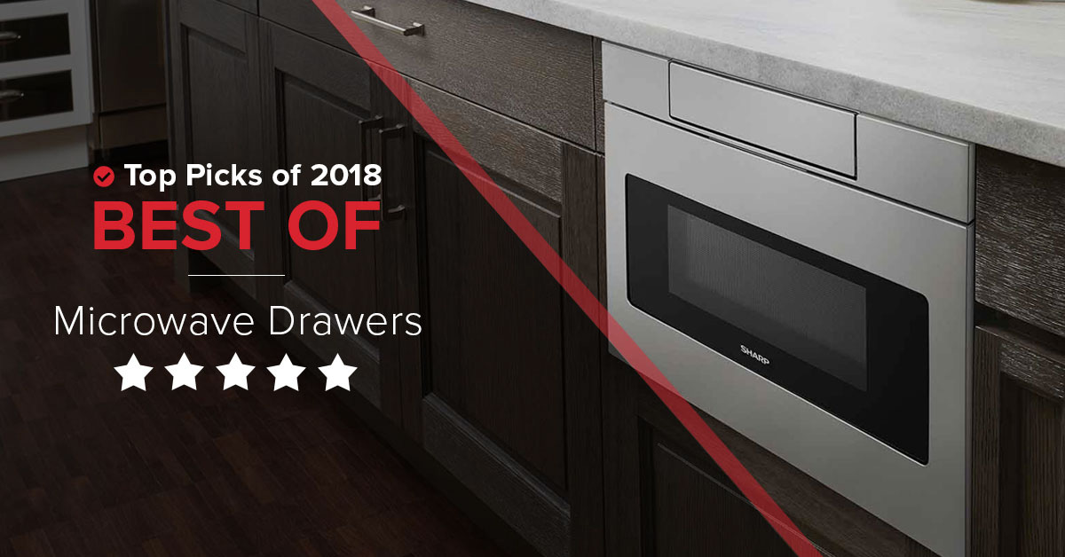 Which Microwave Drawer to Buy? 2018 Reviews & Guide