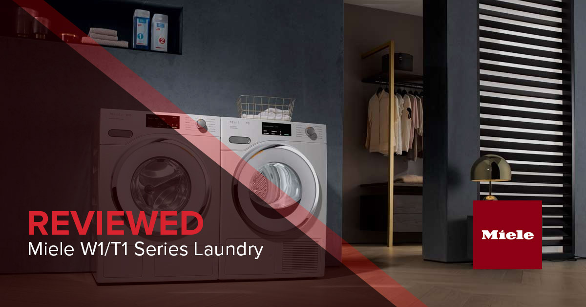 Miele W1/T1 Laundry - New washer & dryer are the best you can buy
