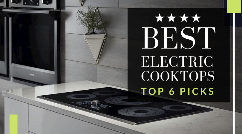 Best Electric Cooktops For 2020 Our Top 6 Picks Review
