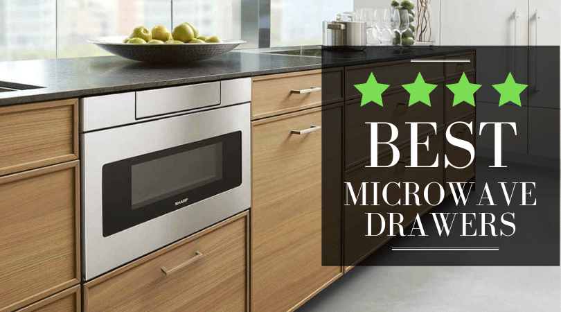 Best Microwave Drawer For 2020 The 5 Top Models Review