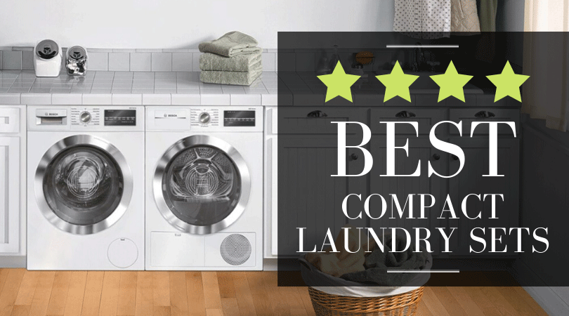 Best Compact Washer And Dryer Our Top 4 Picks For Tight Spaces 2021
