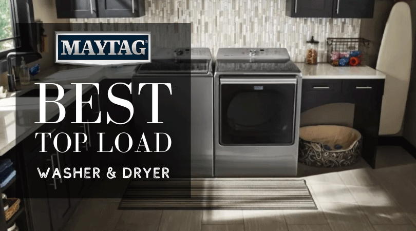 Best Maytag Top Load Washer and Dryer for 2019 REVIEW