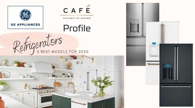 GE Refrigerator Reviews - What's New in 2020, Top 5 Fridges & More