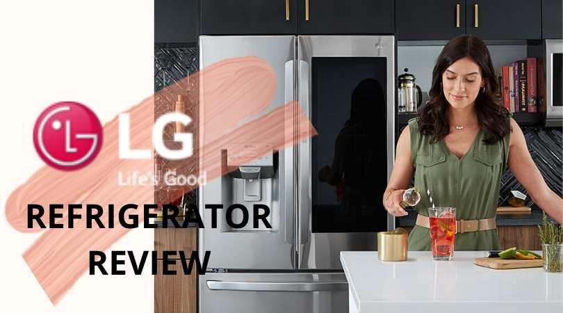 LG Refrigerator Review (2020), Innovative & Reliable