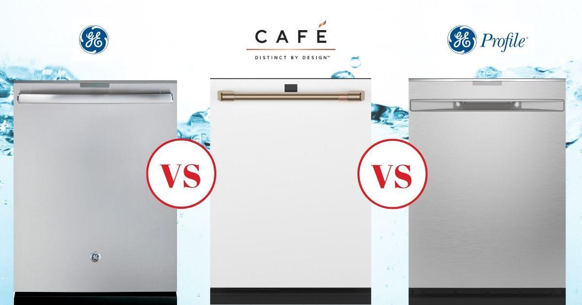 GE Dishwasher: 2020 GE vs Profile vs Cafe Dishwashers Reviewed