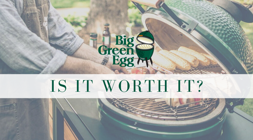Is a Big Green Egg Worth it? (2020 Review)