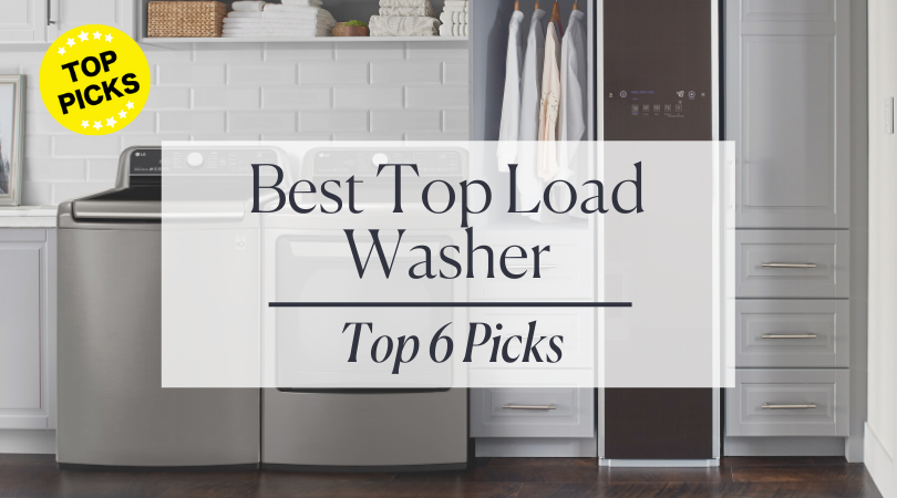 The 6 Best Top Load Washers of 2021